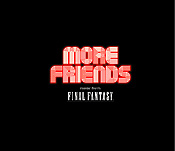 More Friends music from FINAL FANTASY