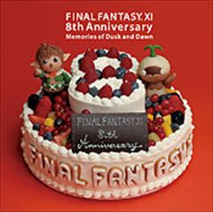 FINAL FANTASY XI 8th Anniversary -Memories of Dusk and Dawn