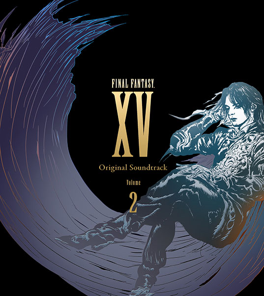 FINAL FANTASY XV Original Soundtrack Volume 2【CD】