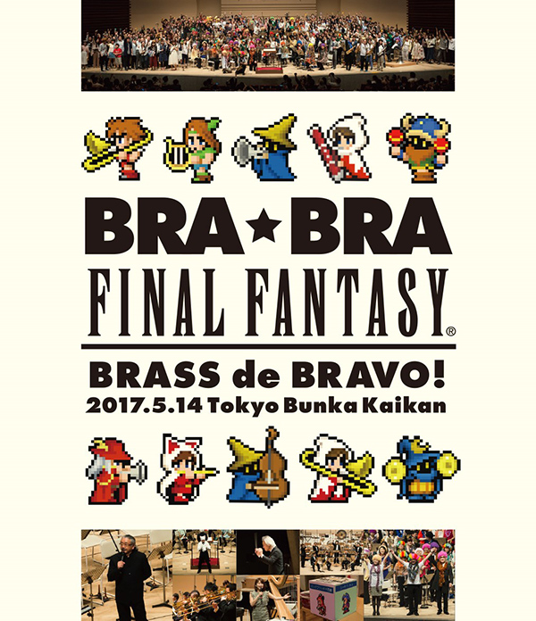 BRA★BRA FINAL FANTASY BRASS de BRAVO 2017 with Siena Wind Orchestra【Blu-ray】