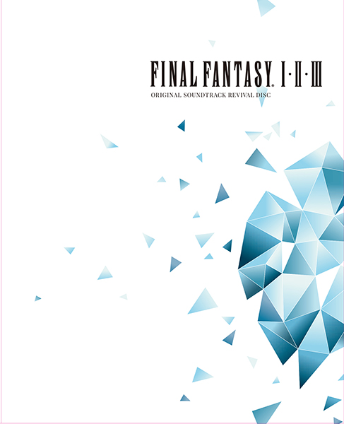 FINAL FANTASY I.II.III Original Soundtrack Revival Disc 【映像付サントラ/Blu-ray Disc Music】